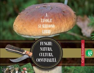 """""""FUNGHI: NATURA, CULTURA, CONVIVIALITÀ"""", LEZIONE DEL PROF. ENNIO GALANGA"""
