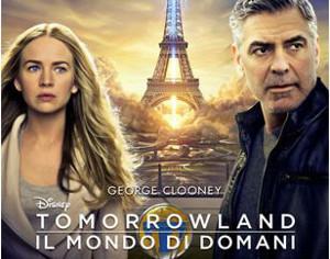 """CINEMA MIGNON TIRANO: """"TOMORROW LAND – IL MONDO DI DOMANI"""""""