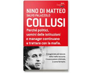 """LA RECENSIONE DI """"COLLUSI"""" di Nino di Matteo e Salvo Palazzolo"""